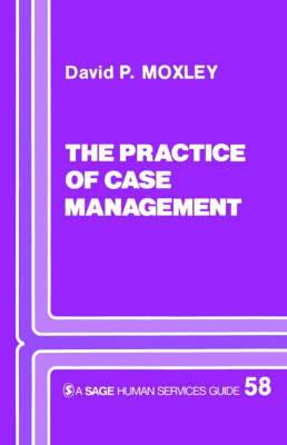 Practice of Case Management - Sage Human Services Guides (Paperback)
