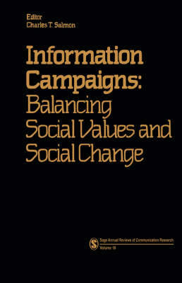 Information Campaigns: Balancing Social Values and Social Change - SAGE Series in Communication Research (Paperback)