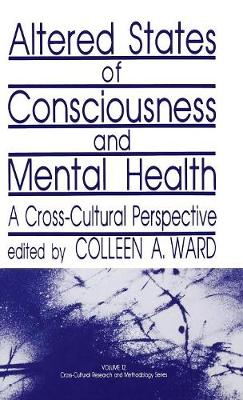 Altered States of Consciousness and Mental Health: A Cross-Cultural Perspective - Cross Cultural Research and Methodology (Hardback)