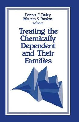 Treating the Chemically Dependent and Their Families - SAGE Sourcebooks for the Human Services (Paperback)