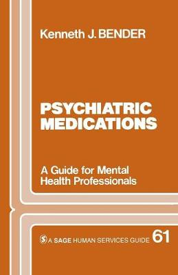 Psychiatric Medications: A Guide for Mental Health Professionals - Sage Human Services Guides (Paperback)