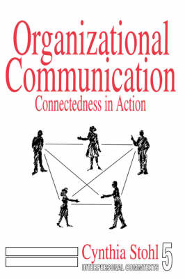 Organizational Communication: Connectedness in Action - Interpersonal Communication Texts (Paperback)