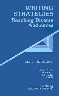 Writing Strategies: Reaching Diverse Audiences - Qualitative Research Methods (Paperback)
