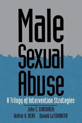 Male Sexual Abuse: A Trilogy of Intervention Strategies (Paperback)