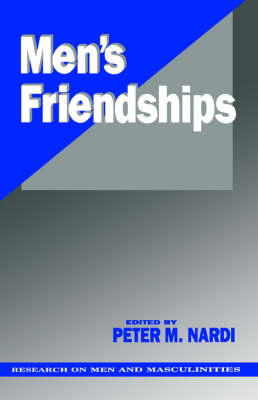 Men's Friendships - Sage Series on Men and Masculinity (Paperback)