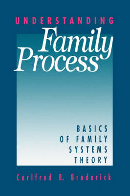 Understanding Family Process: Basics of Family Systems Theory (Paperback)