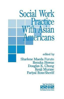 Social Work Practice with Asian Americans - SAGE Sourcebooks for the Human Services (Paperback)