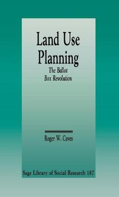 Land Use Planning: The Ballot Box Revolution - SAGE Library of Social Research (Hardback)