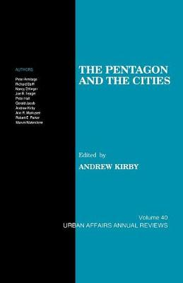 The Pentagon and the Cities - Urban Affairs Annual Reviews (Paperback)