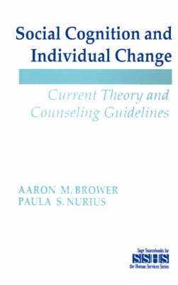Social Cognition and Individual Change: Current Theory and Counseling Guidelines - SAGE Sourcebooks for the Human Services (Paperback)