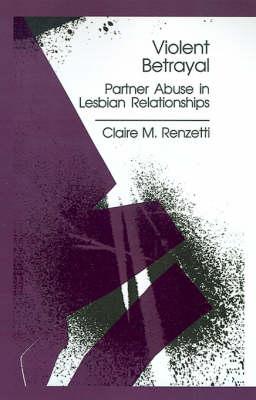 Violent Betrayal: Partner Abuse in Lesbian Relationships (Paperback)