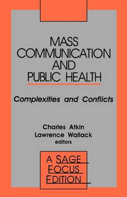 Mass Communication and Public Health: Complexities and Conflicts - SAGE Focus Editions (Paperback)