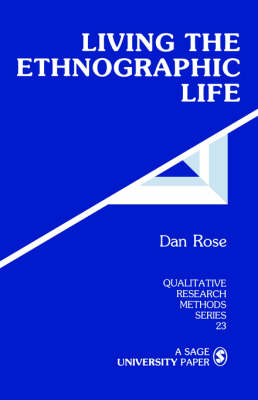 Living the Ethnographic Life - Qualitative Research Methods (Paperback)