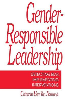 Gender-Responsible Leadership: Detecting Bias, Implementing Interventions (Paperback)