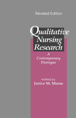 Qualitative Nursing Research: A Contemporary Dialogue (Paperback)