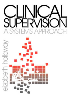 Clinical Supervision: A Systems Approach (Hardback)