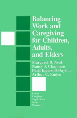 Balancing Work and Caregiving for Children, Adults, and Elders - Family Caregiver Applications series (Paperback)