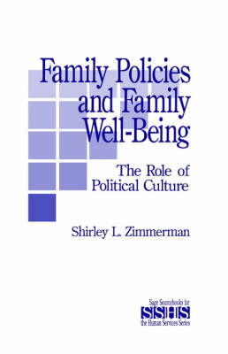 Family Policies and Family Well-Being: The Role of Political Culture - SAGE Sourcebooks for the Human Services (Paperback)