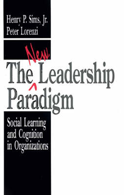 The New Leadership Paradigm: Social Learning and Cognition in Organizations (Paperback)