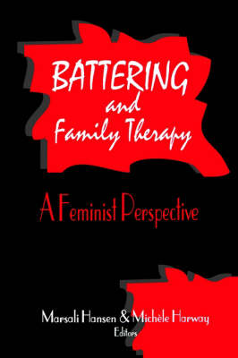Battering and Family Therapy: A Feminist Perspective (Paperback)