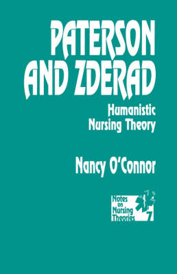Paterson and Zderad: Humanistic Nursing Theory - Notes on Nursing Theories (Paperback)