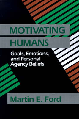 Motivating Humans: Goals, Emotions, and Personal Agency Beliefs (Paperback)