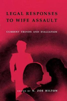 Legal Responses to Wife Assault: Current Trends and Evaluation (Paperback)