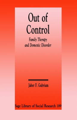 Out of Control: Family Therapy and Domestic Disorder - SAGE Library of Social Research (Paperback)