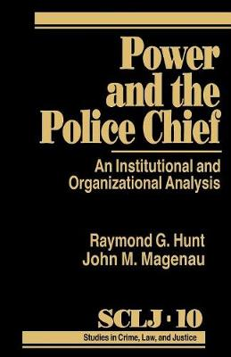Power and the Police Chief: An Institutional and Organizational Analysis - Studies in Crime, Law, and Criminal Justice (Paperback)