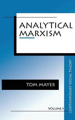 Analytical Marxism - Contemporary Social Theory (Hardback)