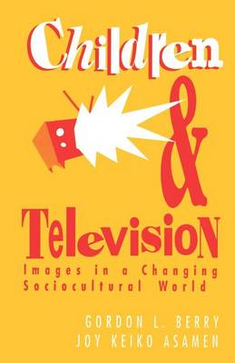 Children and Television: Images in a Changing Socio-Cultural World (Paperback)