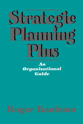 Strategic Planning Plus: An Organizational Guide (Paperback)
