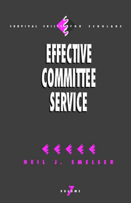 Effective Committee Service - Survival Skills for Scholars (Paperback)