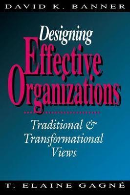 Designing Effective Organizations: Traditional and Transformational Views (Hardback)