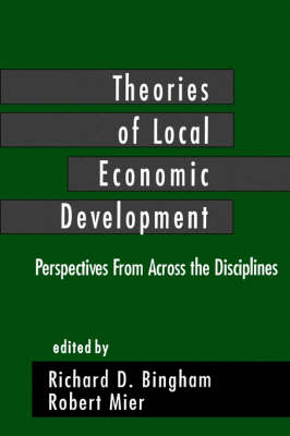 Theories of Local Economic Development: Perspectives from Across the Disciplines (Paperback)