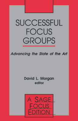 Successful Focus Groups: Advancing the State of the Art - SAGE Focus Editions (Paperback)