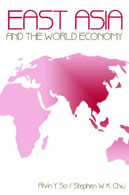 East Asia and the World Economy (Paperback)