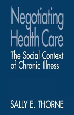 Negotiating Health Care: The Social Context of Chronic Illness (Paperback)
