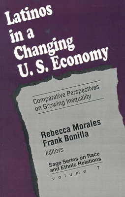 Latinos in a Changing US Economy: Comparative Perspectives on Growing Inequality - SAGE Series on Race and Ethnic Relations (Paperback)