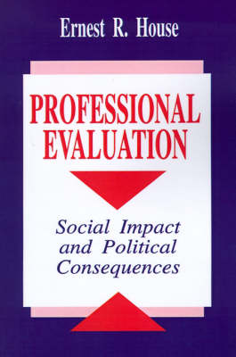 Professional Evaluation: Social Impact and Political Consequences (Paperback)