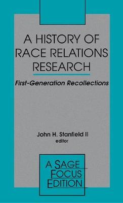 A History of Race Relations Research: First Generation Recollections - SAGE Focus Editions (Hardback)