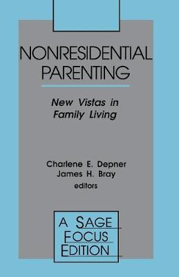 Nonresidential Parenting: New Vistas in Family Living - SAGE Focus Editions (Paperback)