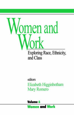 Women and Work: Vol 6: Exploring Race, Ethnicity and Class - Women and Work: A Research and Policy Series (Paperback)