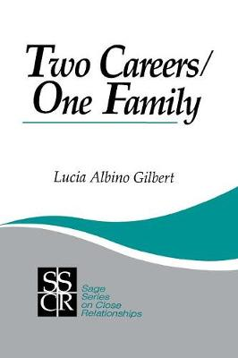 Two Careers, One Family: The Promise of Gender Equality - SAGE Series on Close Relationships (Paperback)