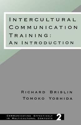 Intercultural Communication Training: An Introduction - Communicating Effectively in Multicultural Contexts (Paperback)
