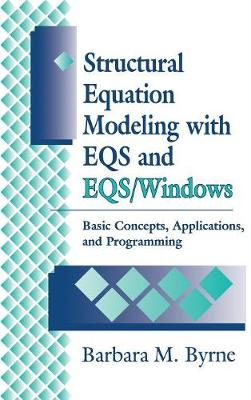 Structural Equation Modeling with EQS and EQS/WINDOWS: Basic Concepts, Applications, and Programming (Hardback)