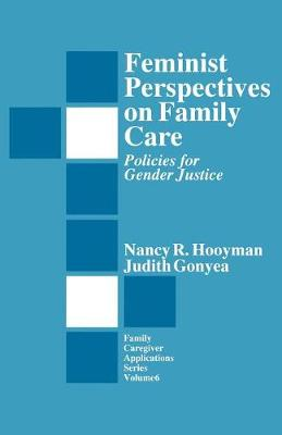 Feminist Perspectives on Family Care: Policies for Gender Justice - Family Caregiver Applications series (Paperback)