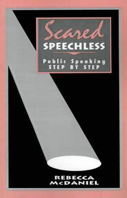 Scared Speechless: Public Speaking Step by Step (Paperback)