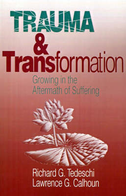 Trauma and Transformation: Growing in the Aftermath of Suffering (Paperback)