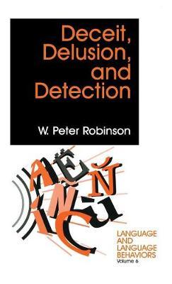 Deceit, Delusion, and Detection - Language and Language Behavior (Hardback)